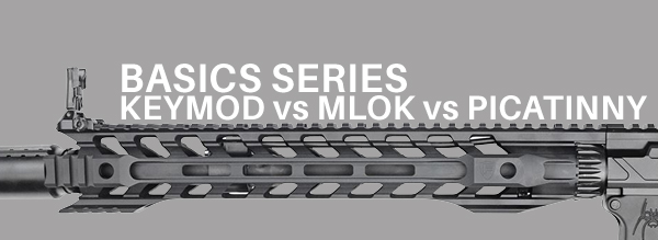 Basics-Series-Keymod-vs-MLOK-vs-Picatinny.jpg
